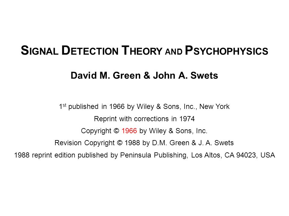 SIGNAL DETECTION THEORY AND PSYCHOPHYSICS