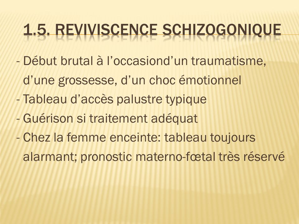 1.5. Reviviscence schizogonique