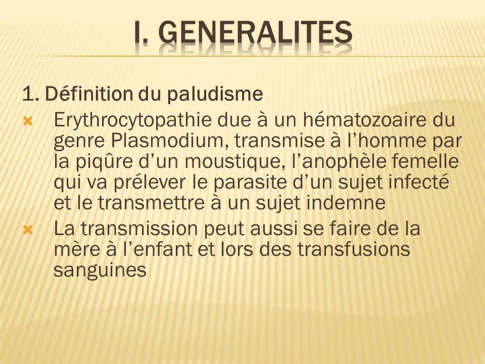 I. GENERALITES 1. Définition du paludisme
