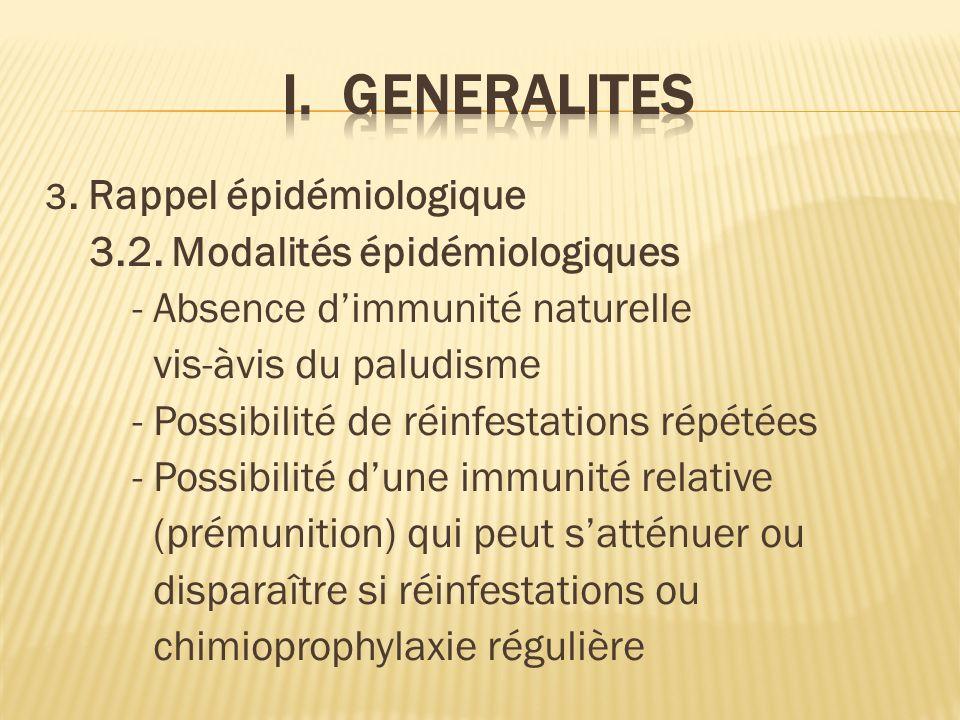 I. GENERALITES 3.2. Modalités épidémiologiques