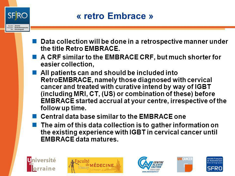 « retro Embrace »Data collection will be done in a retrospective manner under the title Retro EMBRACE.