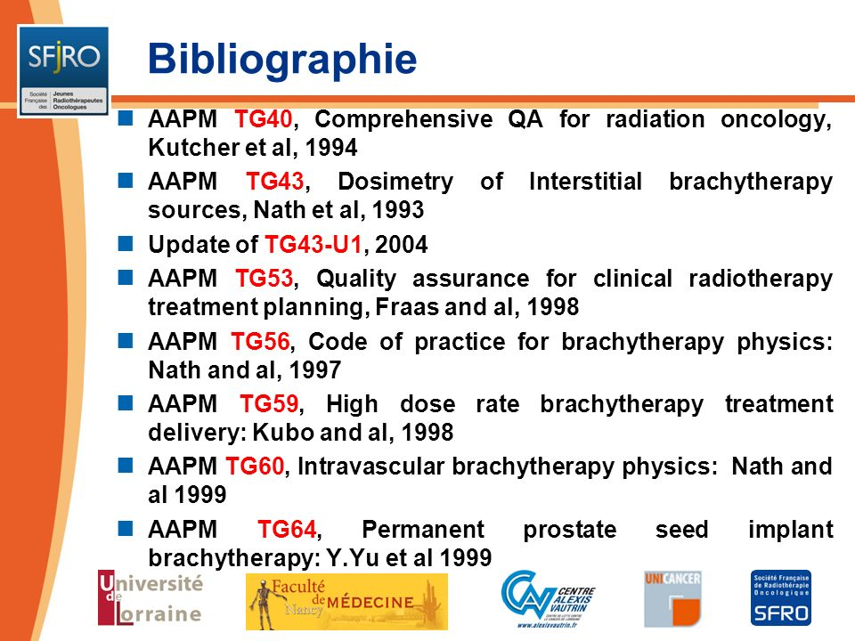 Bibliographie AAPM TG40, Comprehensive QA for radiation oncology, Kutcher et al, 1994.