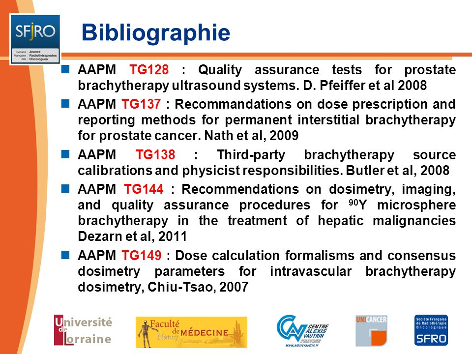 Bibliographie AAPM TG128 : Quality assurance tests for prostate brachytherapy ultrasound systems. D. Pfeiffer et al 2008.