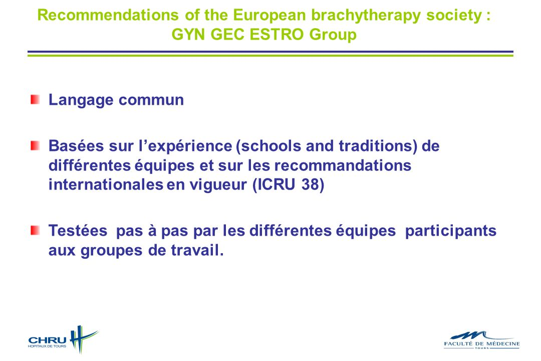 Recommendations of the European brachytherapy society : GYN GEC ESTRO Group