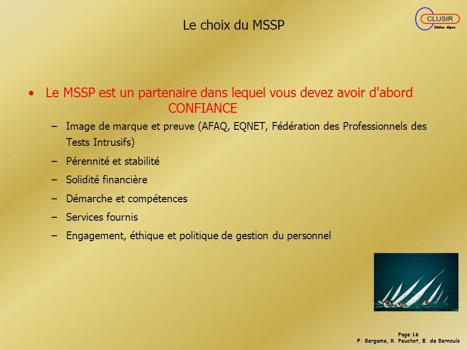 Le choix du MSSP Le MSSP est un partenaire dans lequel vous devez avoir d abord CONFIANCE.