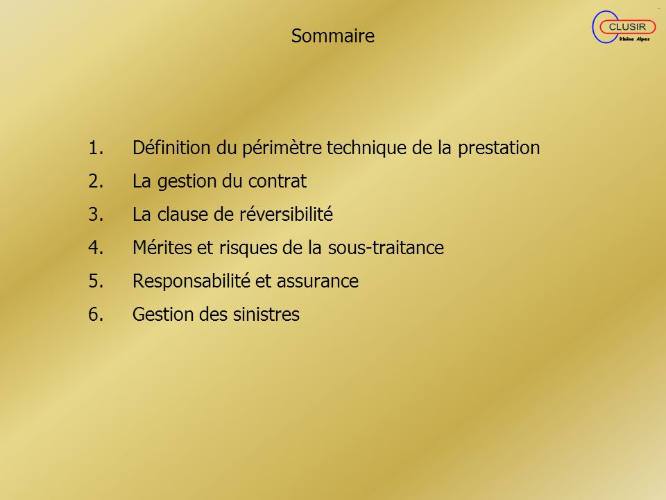 Sommaire Définition du périmètre technique de la prestation. La gestion du contrat. La clause de réversibilité.