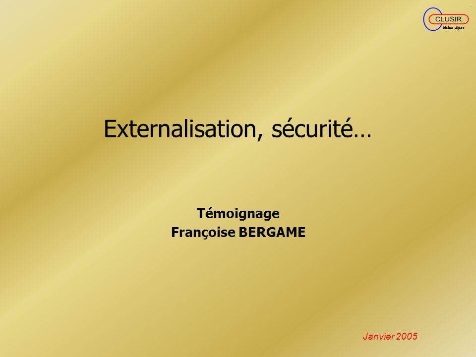 Externalisation, sécurité…