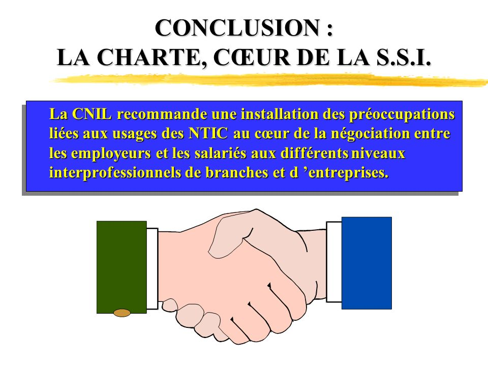 CONCLUSION : LA CHARTE, CŒUR DE LA S.S.I.