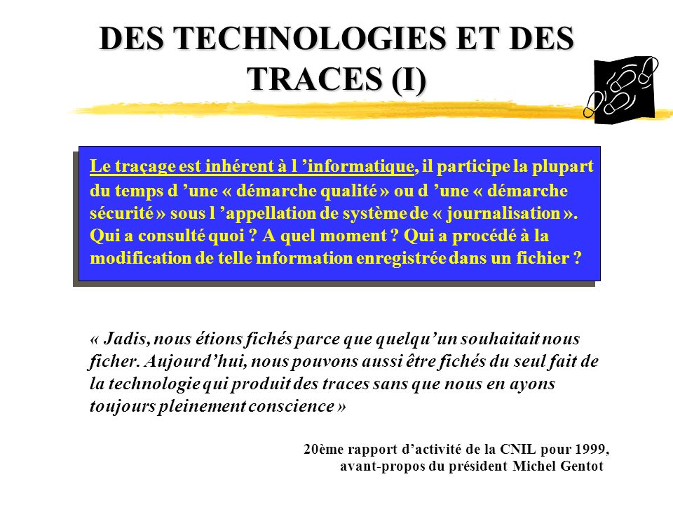 DES TECHNOLOGIES ET DES TRACES (I)