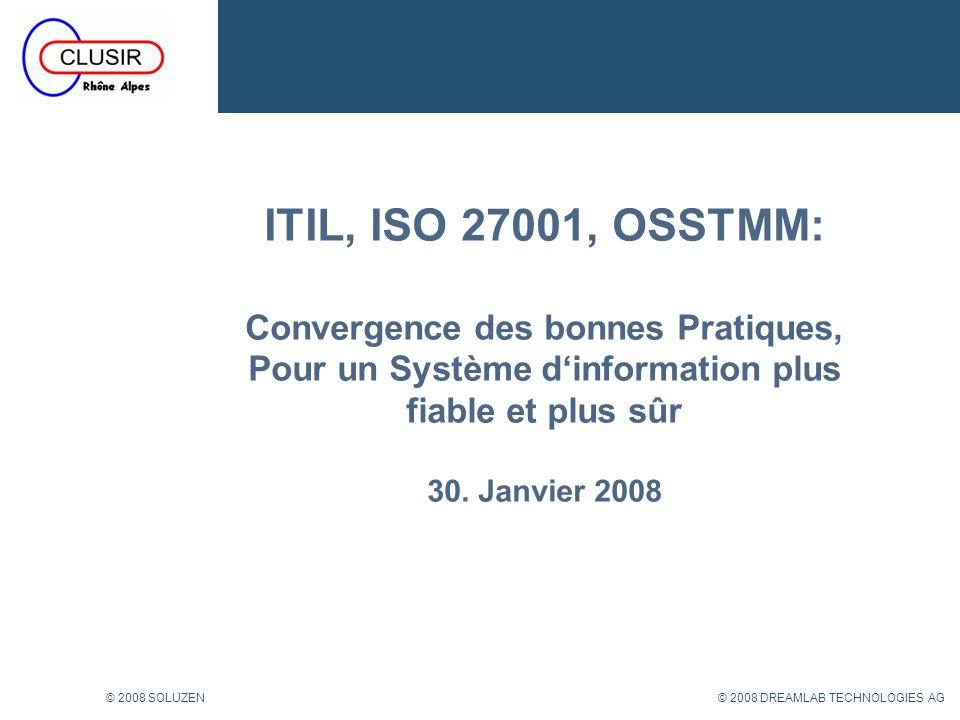 ITIL, ISO 27001, OSSTMM: Convergence des bonnes Pratiques, Pour un Système d'information plus fiable et plus sûr 30. Janvier 2008