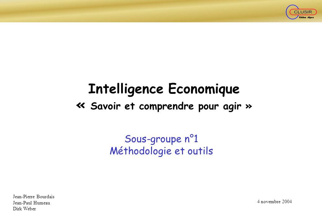 Intelligence Economique « Savoir et comprendre pour agir »