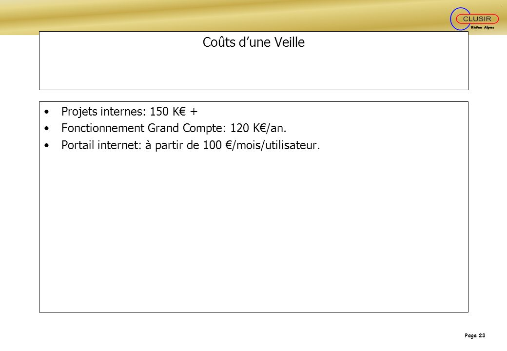 Coûts d'une Veille Projets internes: 150 K€ +