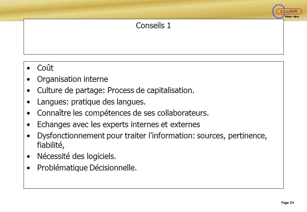 Conseils 1 Coût. Organisation interne. Culture de partage: Process de capitalisation. Langues: pratique des langues.