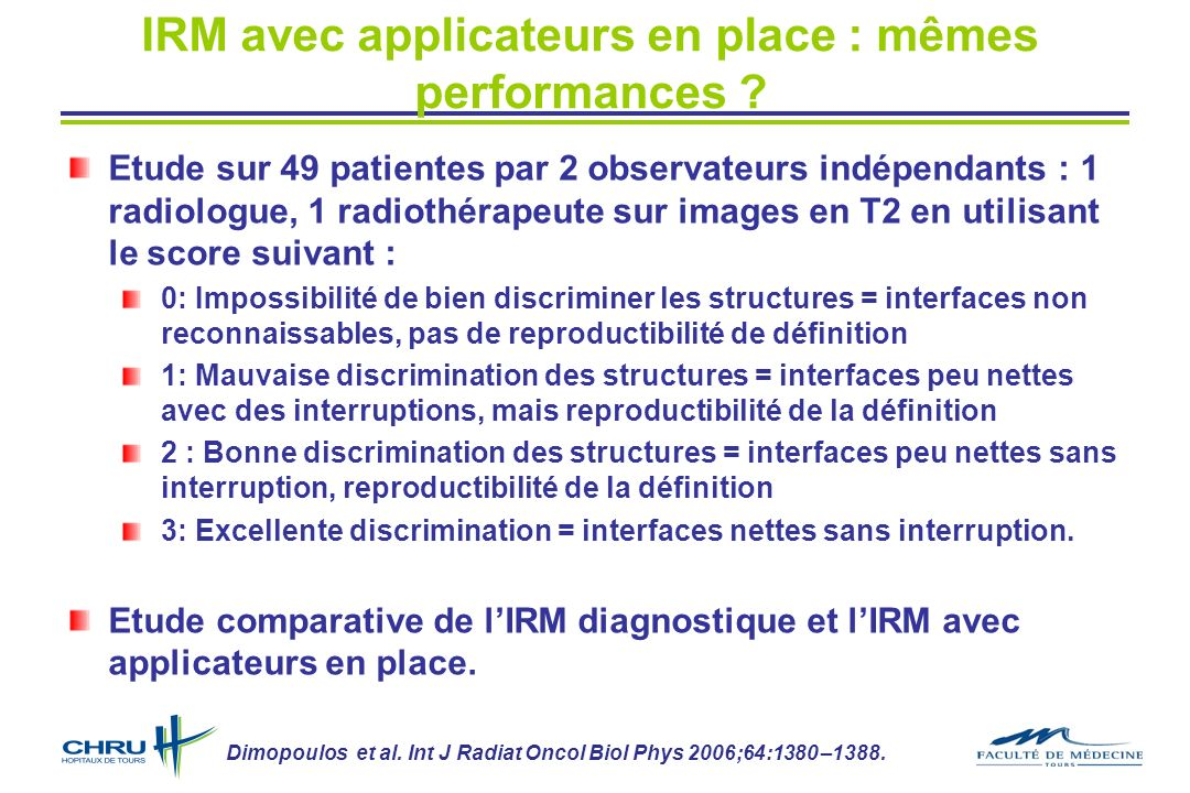 IRM avec applicateurs en place : mêmes performances