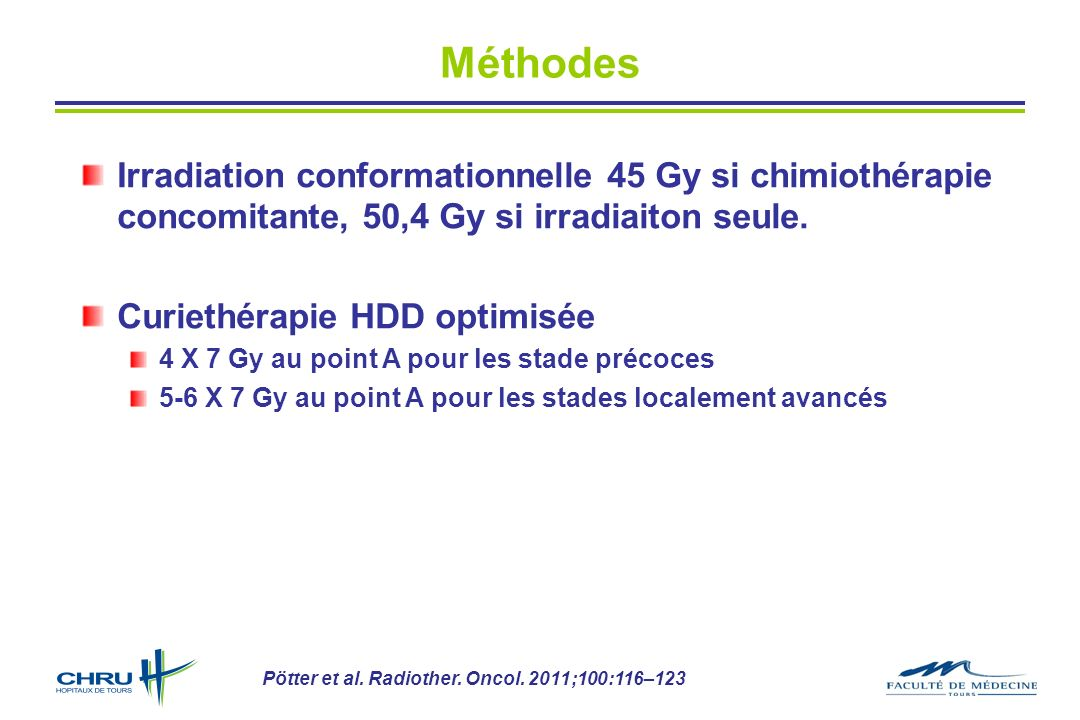 Méthodes Irradiation conformationnelle 45 Gy si chimiothérapie concomitante, 50,4 Gy si irradiaiton seule.