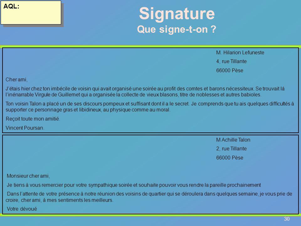 Signature Que signe-t-on AQL: M. Hilarion Lefuneste 4, rue Tillante
