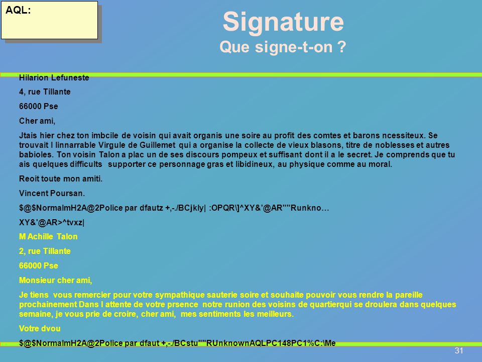 Signature Que signe-t-on AQL: Hilarion Lefuneste 4, rue Tillante
