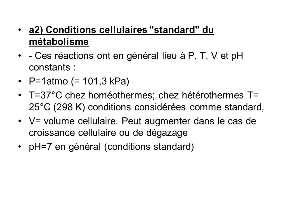 a2) Conditions cellulaires standard du métabolisme