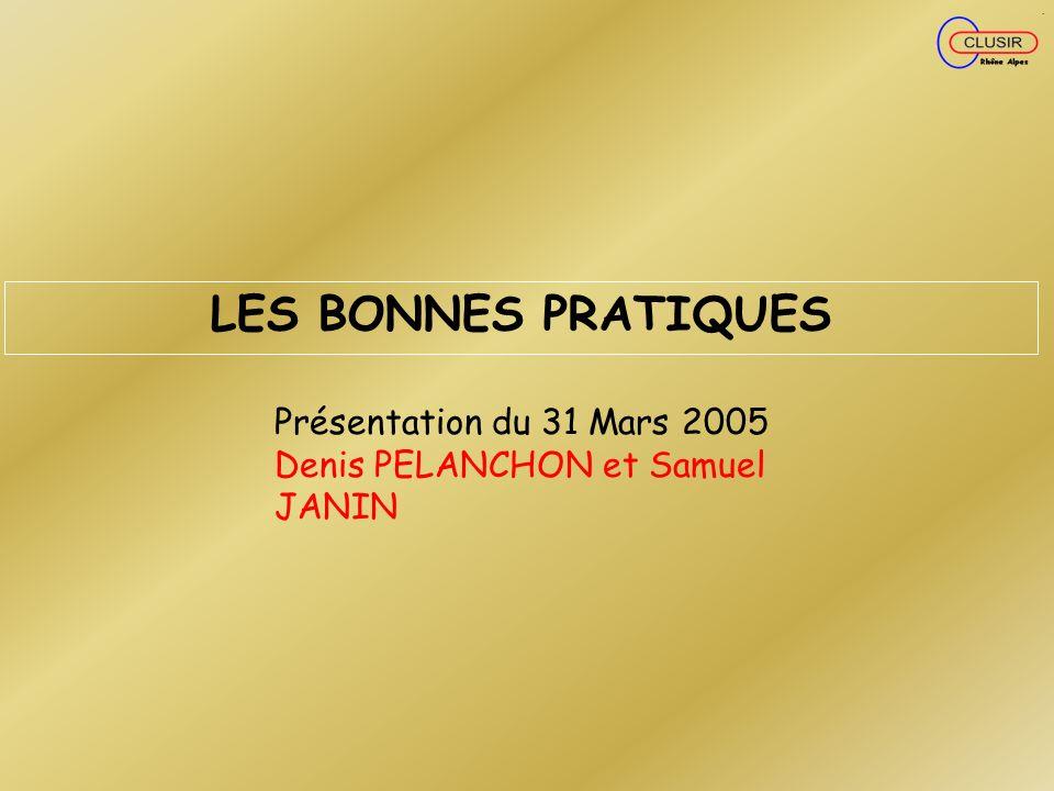LES BONNES PRATIQUES Présentation du 31 Mars 2005