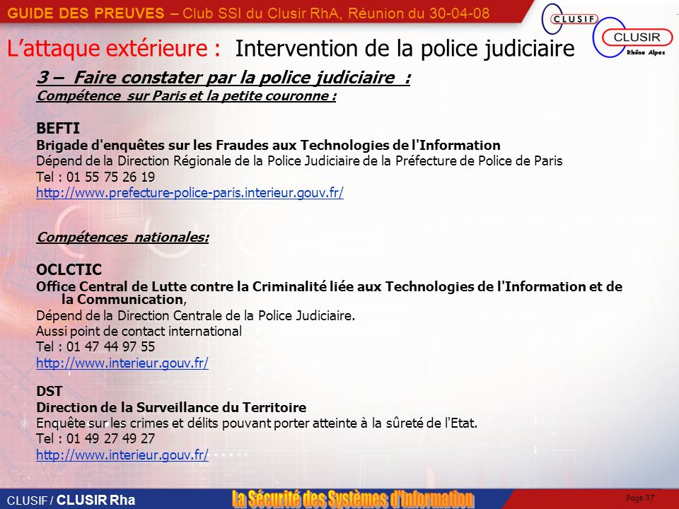 L'attaque extérieure : Intervention de la police judiciaire