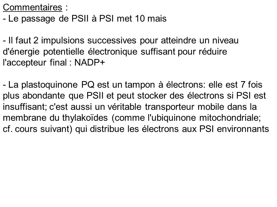 Commentaires : - Le passage de PSII à PSI met 10 mais.