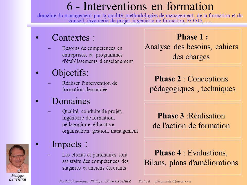 6 - Interventions en formation domaine du management par la qualité, méthodologies de management, de la formation et du conseil, ingénierie de projet, ingénierie de formation, FOAD, ….