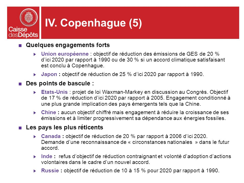 IV. Copenhague (5) Quelques engagements forts Des points de bascule :