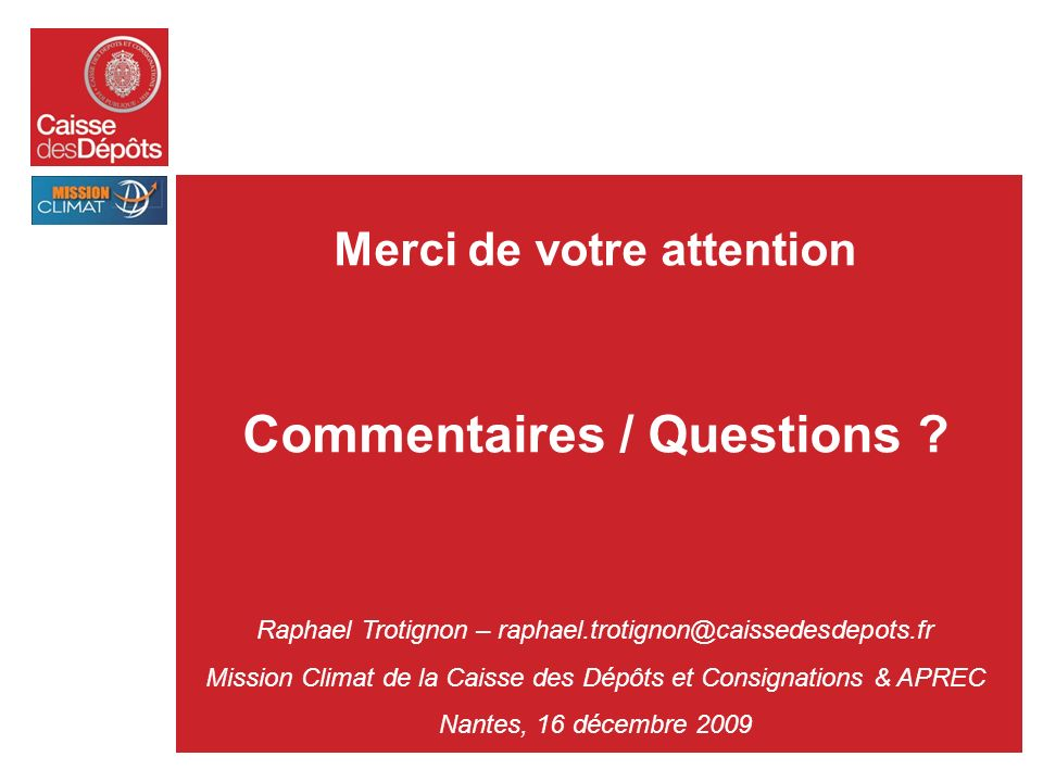 Merci de votre attention Commentaires / Questions