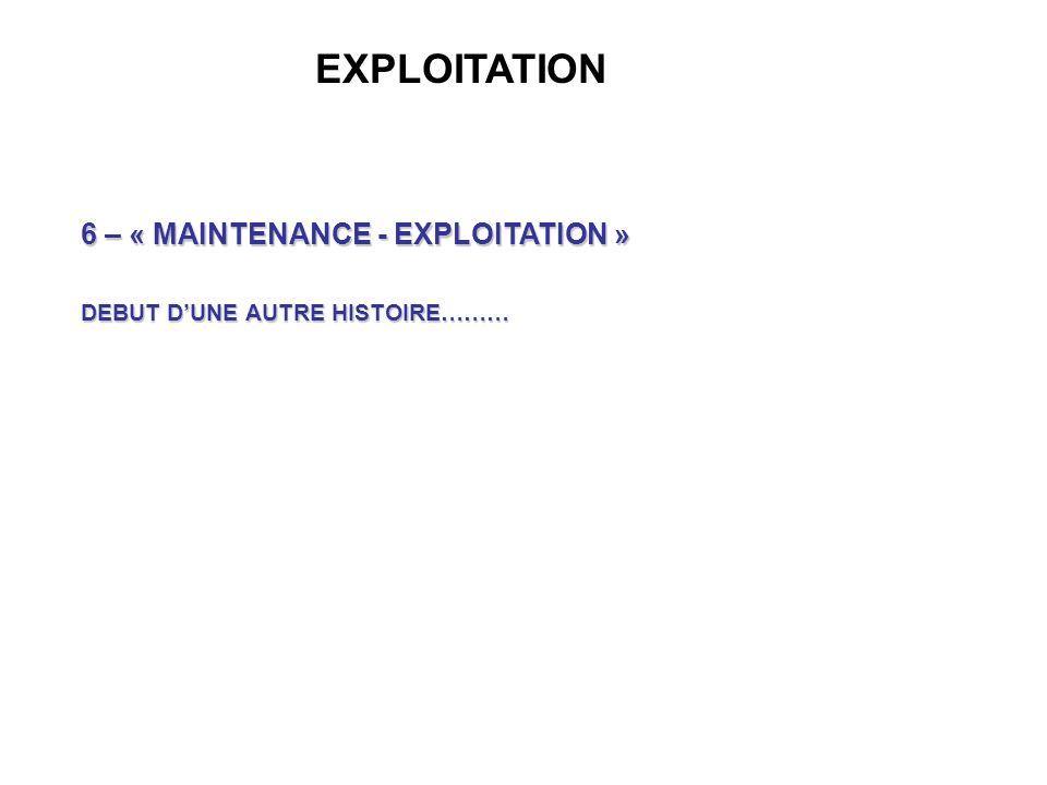 EXPLOITATION 6 – « MAINTENANCE - EXPLOITATION »