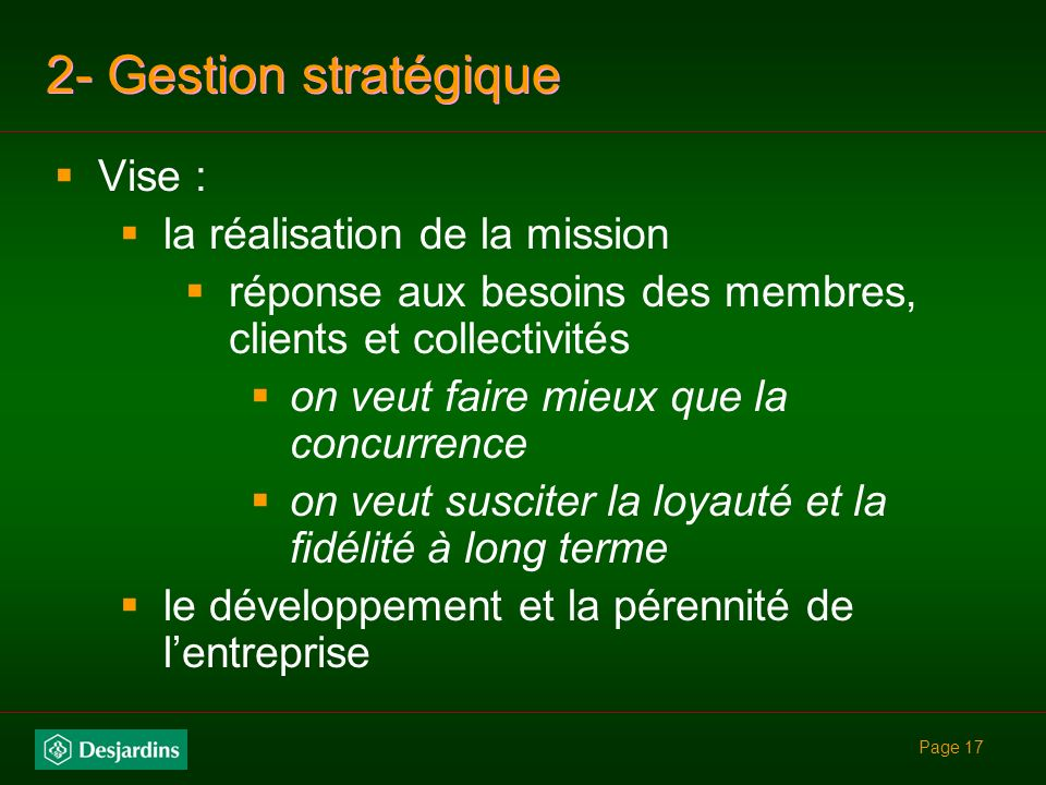 2- Gestion stratégique Vise : la réalisation de la mission
