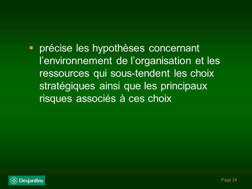 précise les hypothèses concernant l'environnement de l'organisation et les ressources qui sous-tendent les choix stratégiques ainsi que les principaux risques associés à ces choix