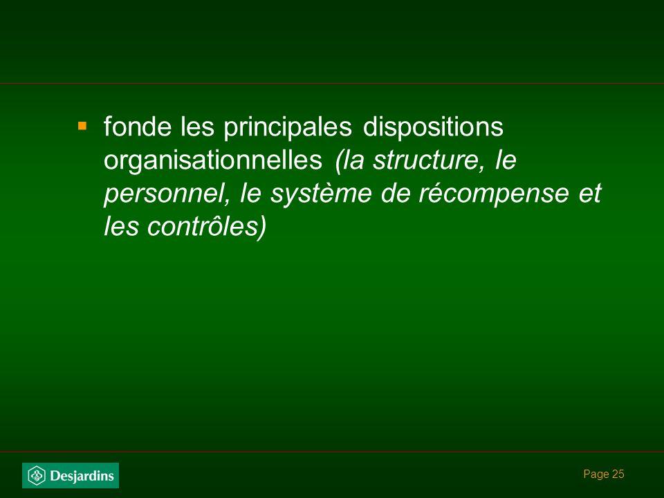fonde les principales dispositions organisationnelles (la structure, le personnel, le système de récompense et les contrôles)