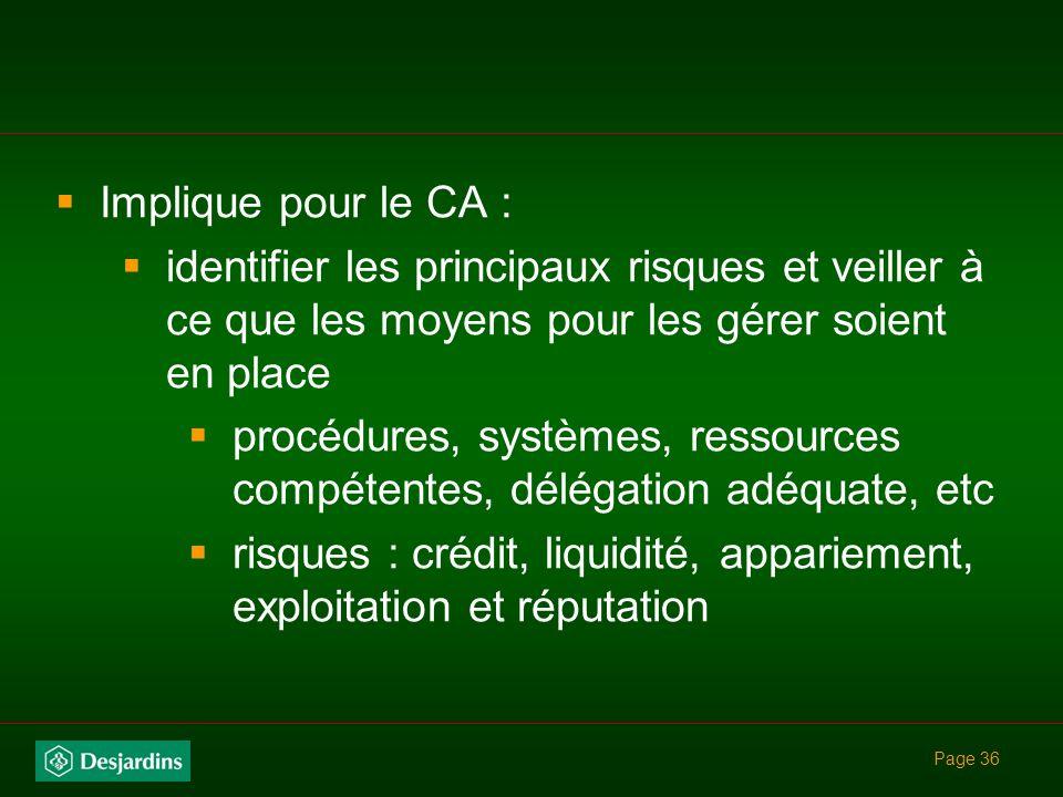procédures, systèmes, ressources compétentes, délégation adéquate, etc