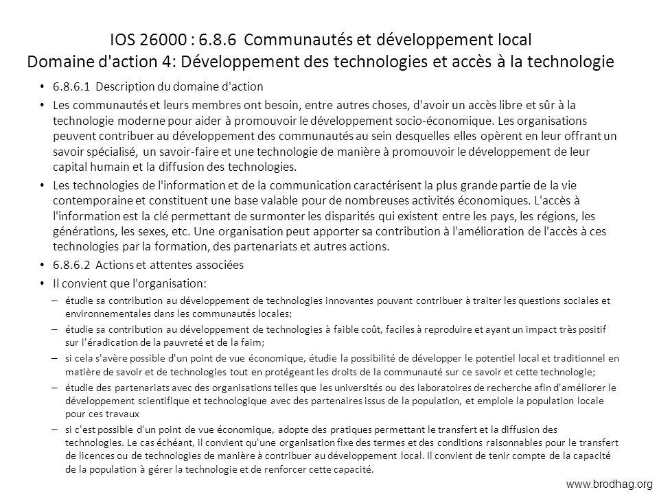 IOS 26000 : 6.8.6 Communautés et développement local Domaine d action 4: Développement des technologies et accès à la technologie