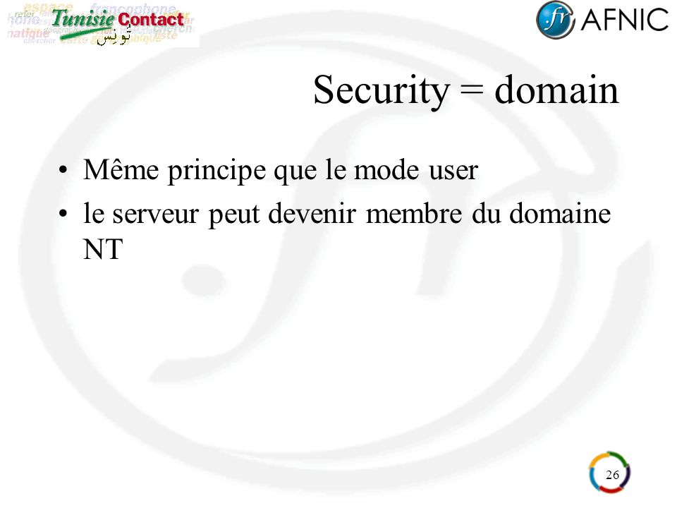 Security = domain Même principe que le mode user
