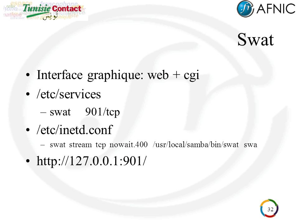Swat Interface graphique: web + cgi /etc/services /etc/inetd.conf