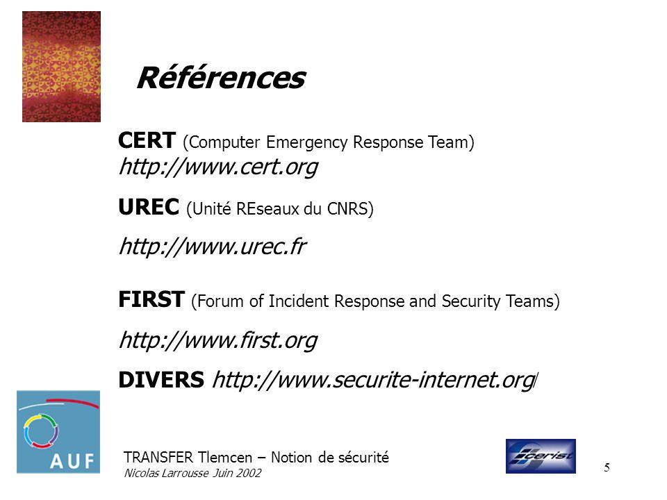 Références CERT (Computer Emergency Response Team) http://www.cert.org