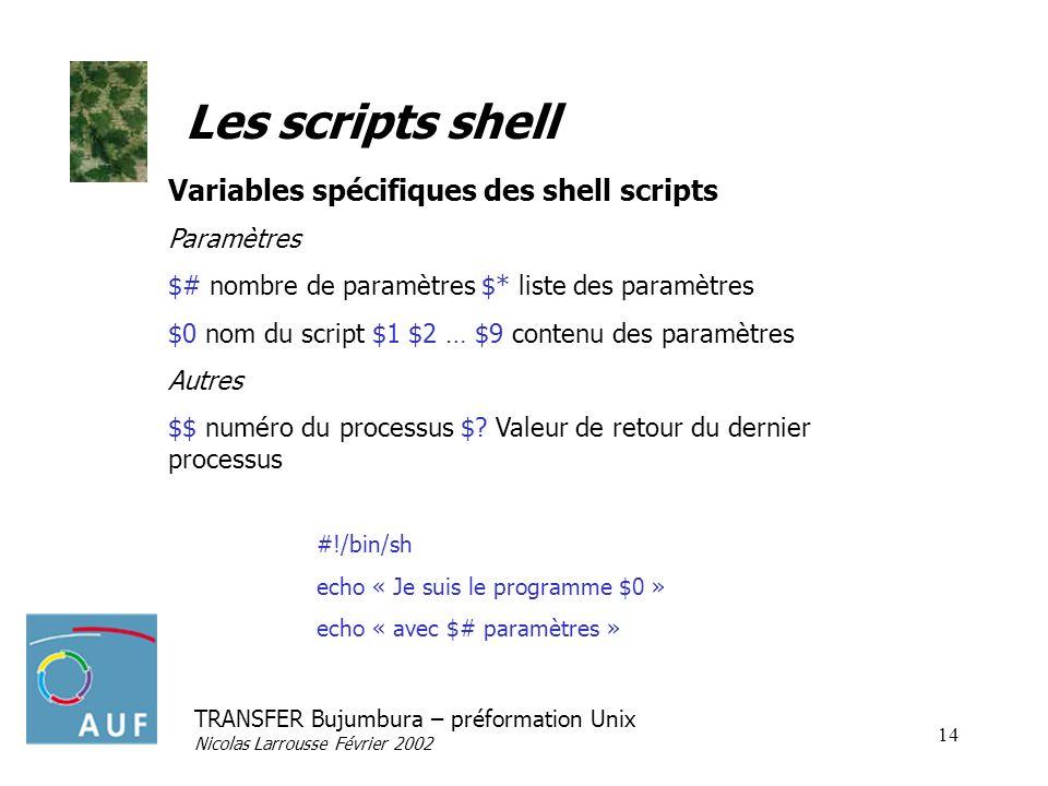 Les scripts shell Variables spécifiques des shell scripts Paramètres