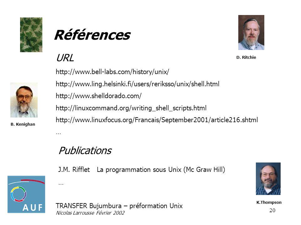 Références URL Publications http://www.bell-labs.com/history/unix/