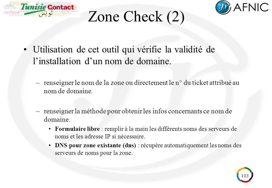 Zone Check (2) Utilisation de cet outil qui vérifie la validité de l'installation d'un nom de domaine.
