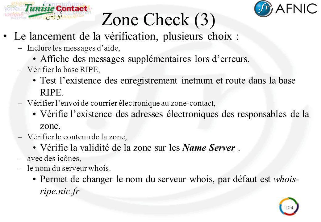 Zone Check (3) Le lancement de la vérification, plusieurs choix :