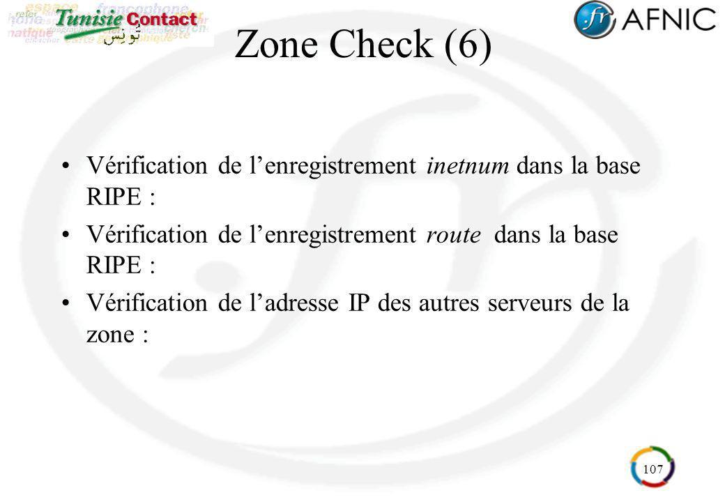 Zone Check (6) Vérification de l'enregistrement inetnum dans la base RIPE : Vérification de l'enregistrement route dans la base RIPE :