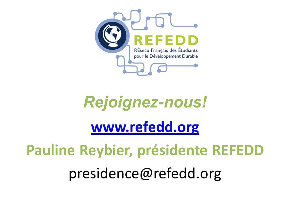 Rejoignez-nous! www.refedd.org Pauline Reybier, présidente REFEDD presidence@refedd.org