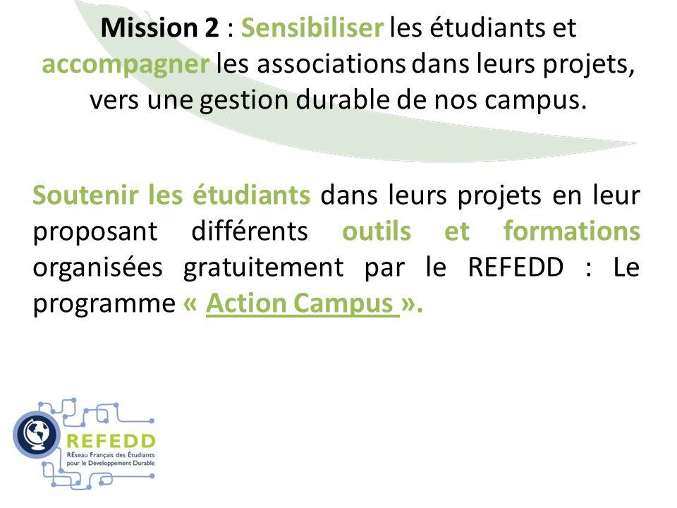 Mission 2 : Sensibiliser les étudiants et accompagner les associations dans leurs projets, vers une gestion durable de nos campus.