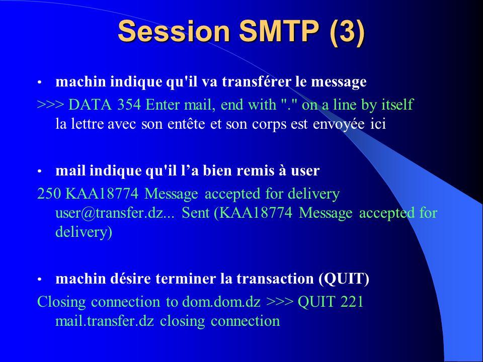 Session SMTP (3) machin indique qu il va transférer le message