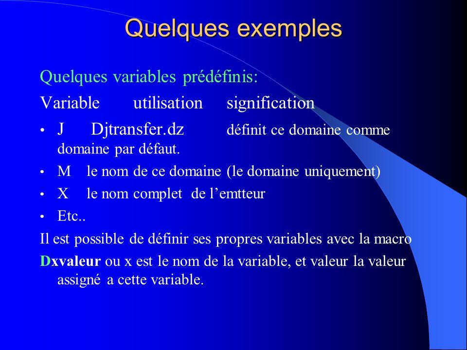 Quelques exemples Quelques variables prédéfinis: