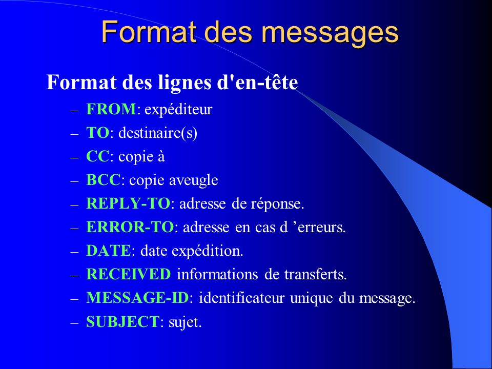Format des messages Format des lignes d en-tête FROM: expéditeur