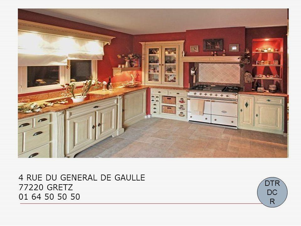 4 RUE DU GENERAL DE GAULLE 77220 GRETZ 01 64 50 50 50