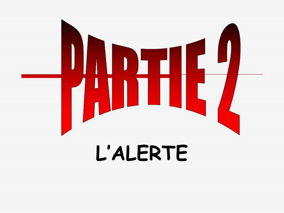 PARTIE 2 L'ALERTE