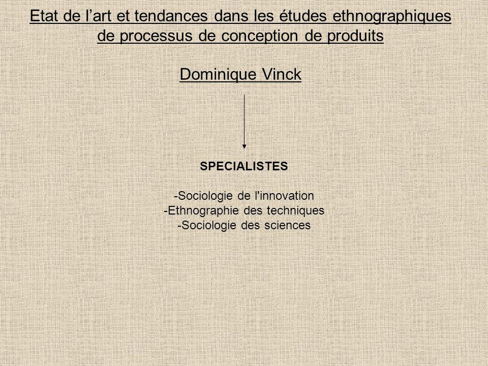 Etat de l'art et tendances dans les études ethnographiques de processus de conception de produits Dominique Vinck
